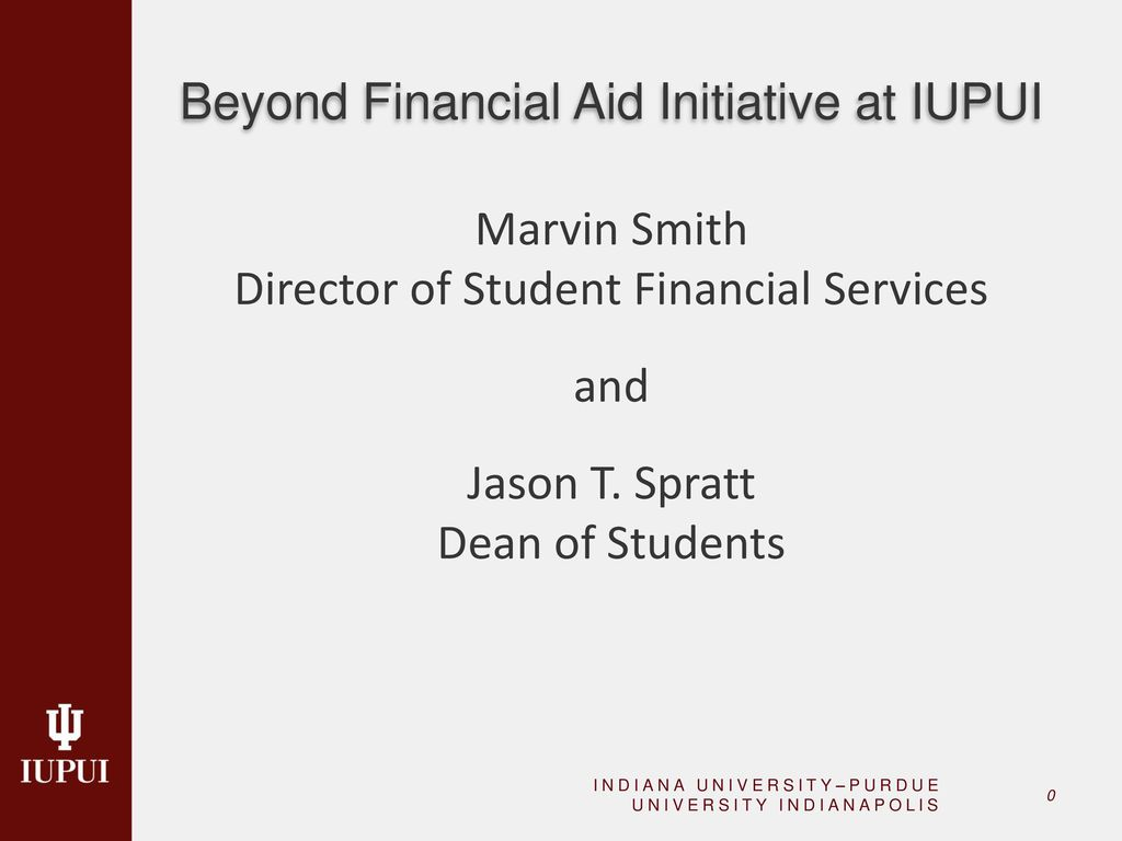 Iupui Financial Aid >> Beyond Financial Aid Bfa Lumina Foundation Funded