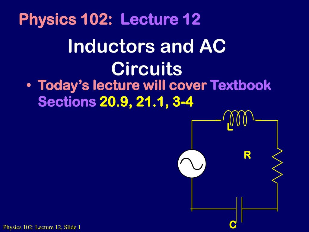 Inductors And Ac Circuits Ppt Download Inductor Circuit L1 Is The To Be
