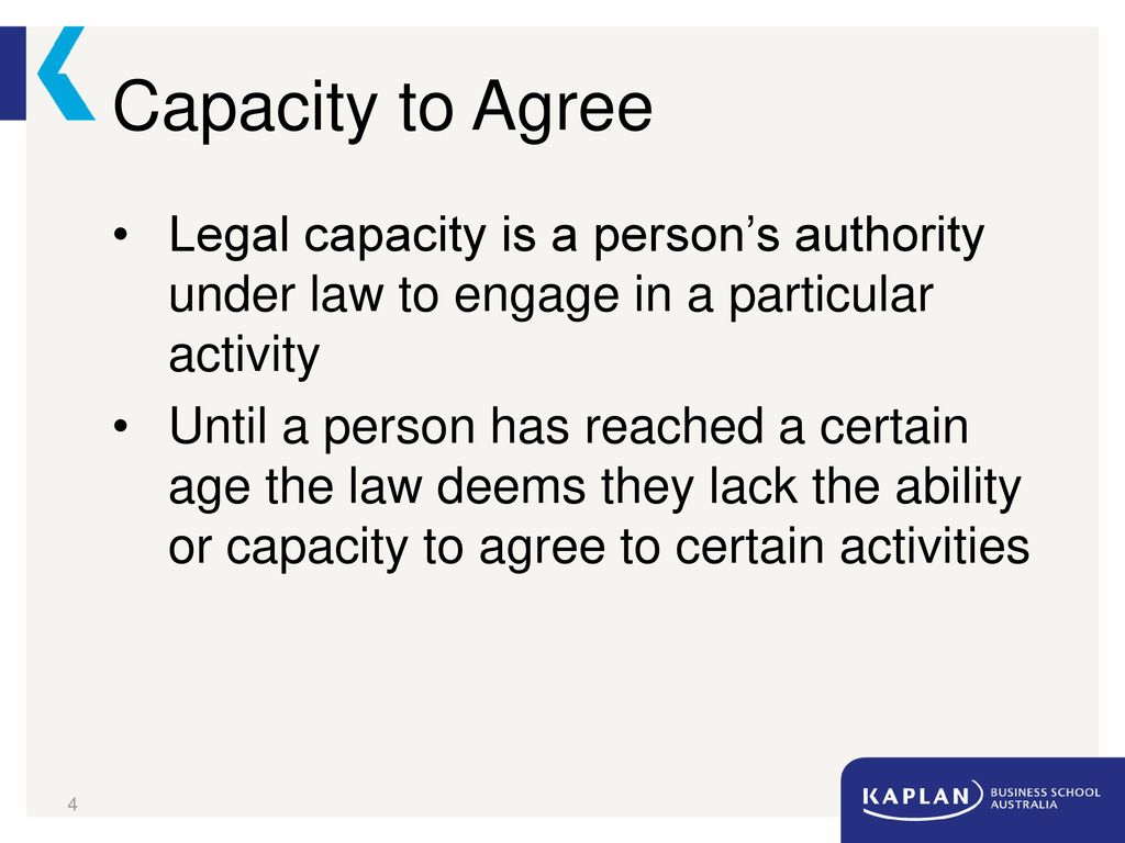 Capacity To Agree Legal Capacity Is A Persons Authority Under Law To En E In A Particular