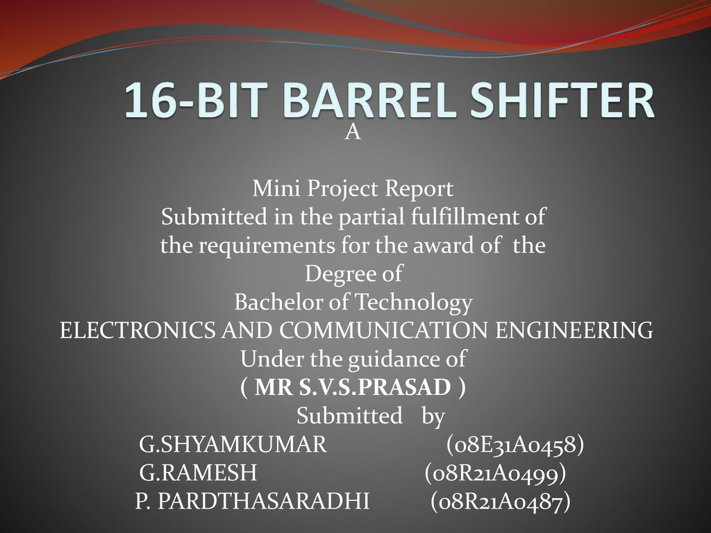 16-bit barrel shifter A Mini Project Report - ppt download