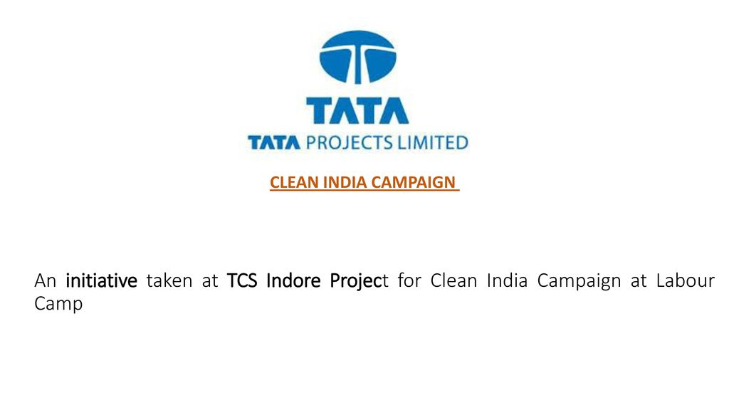 CLEAN INDIA CAMPAIGN An initiative taken at TCS Indore Project for