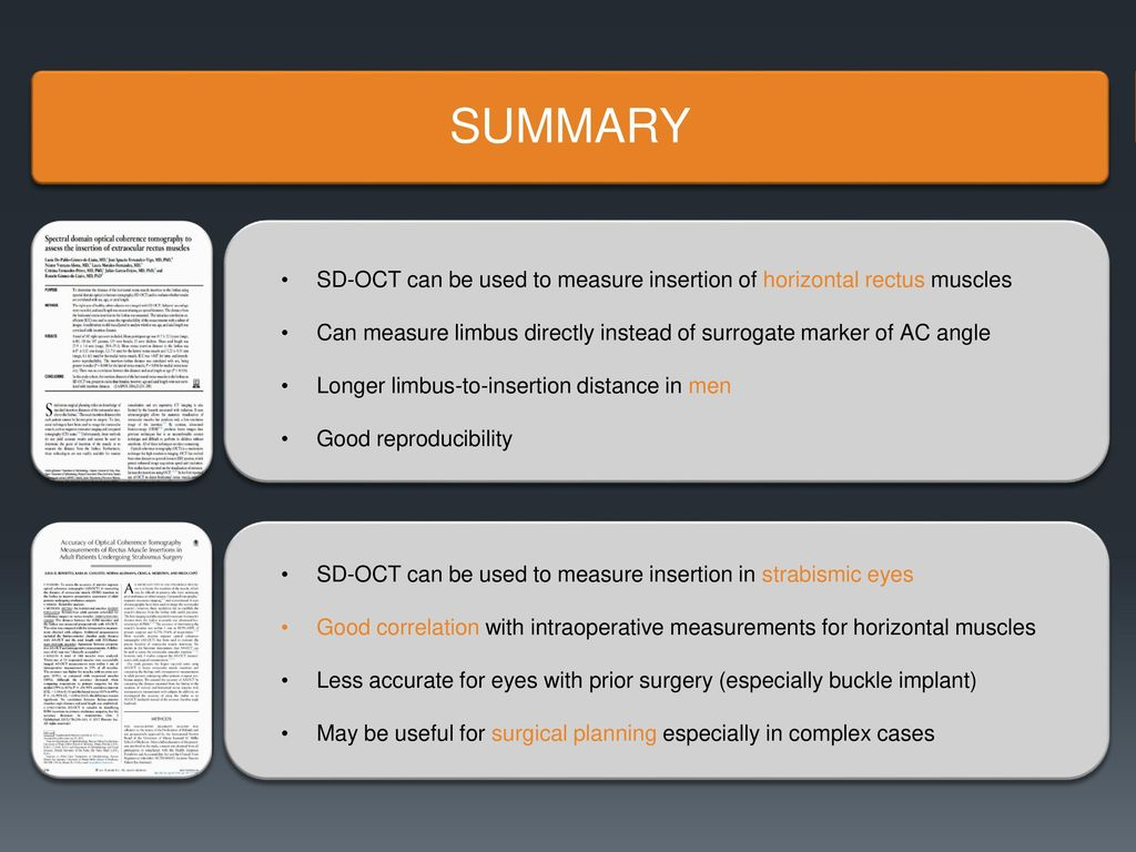 5c07f153f97154 SUMMARY SD-OCT can be used to measure insertion of horizontal rectus muscles.  Can