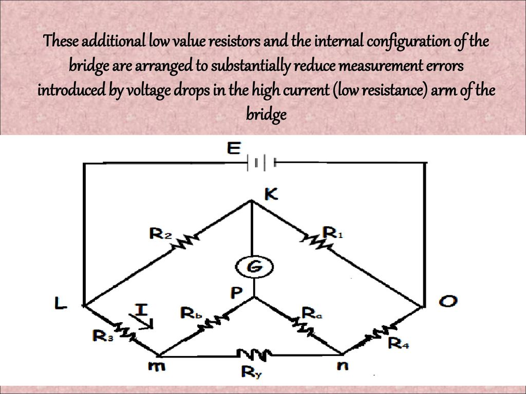 Kalvin Double Bridge Ppt Download How To Reduce Voltage With Resistors 3 These Additional