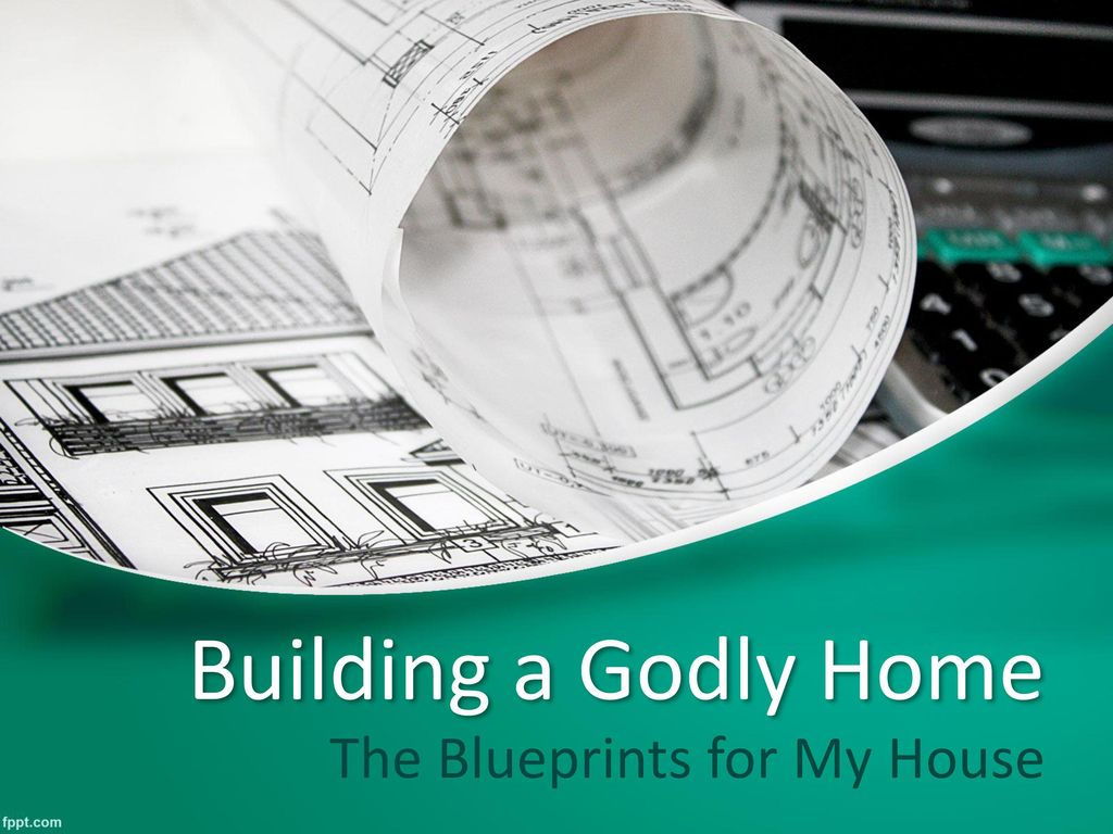 The Blueprints For My House Ppt Download