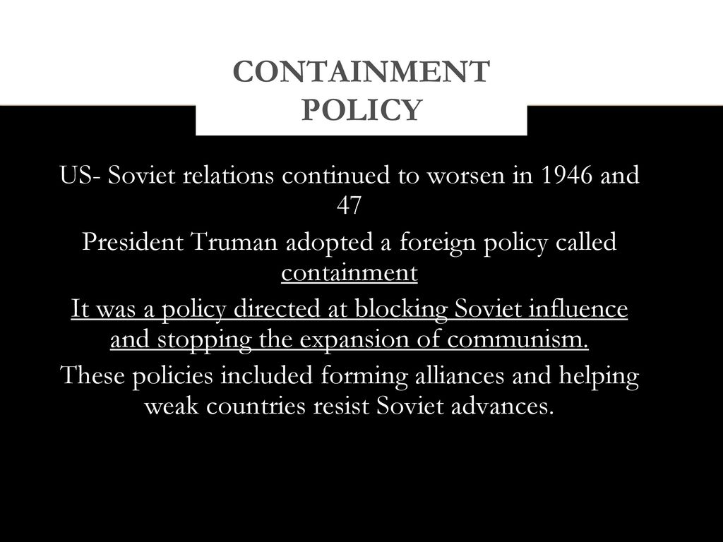 truman containment policy essay As this essay will argue, because of this policy the united states made a commitment to fight communism everywhere in the  - truman's policy of containment:.