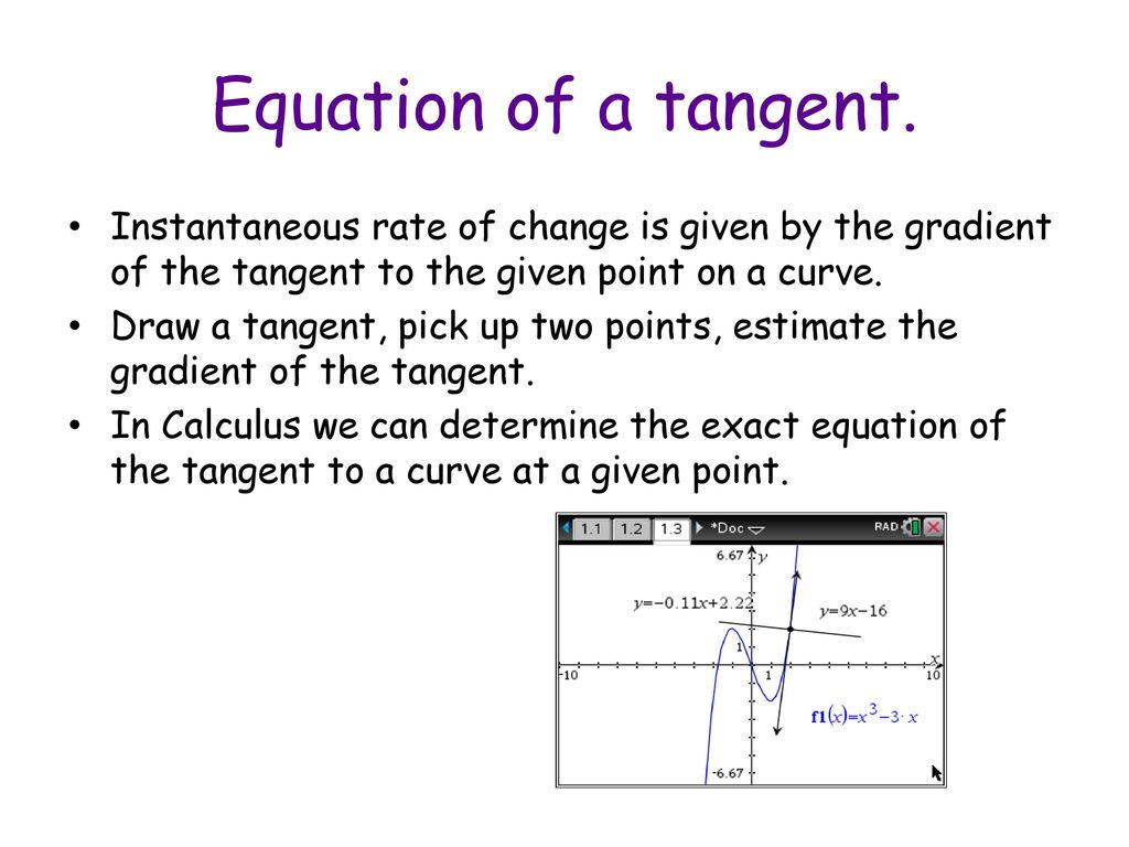 equation of a tangent. instantaneous rate of change is given by the