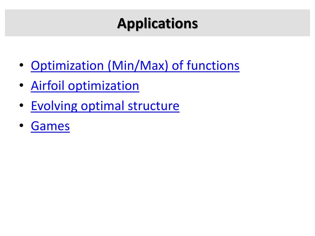 Applications Optimization (Min/Max) of functions Airfoil optimization