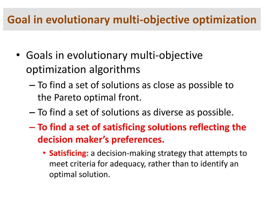 Goal in evolutionary multi-objective optimization
