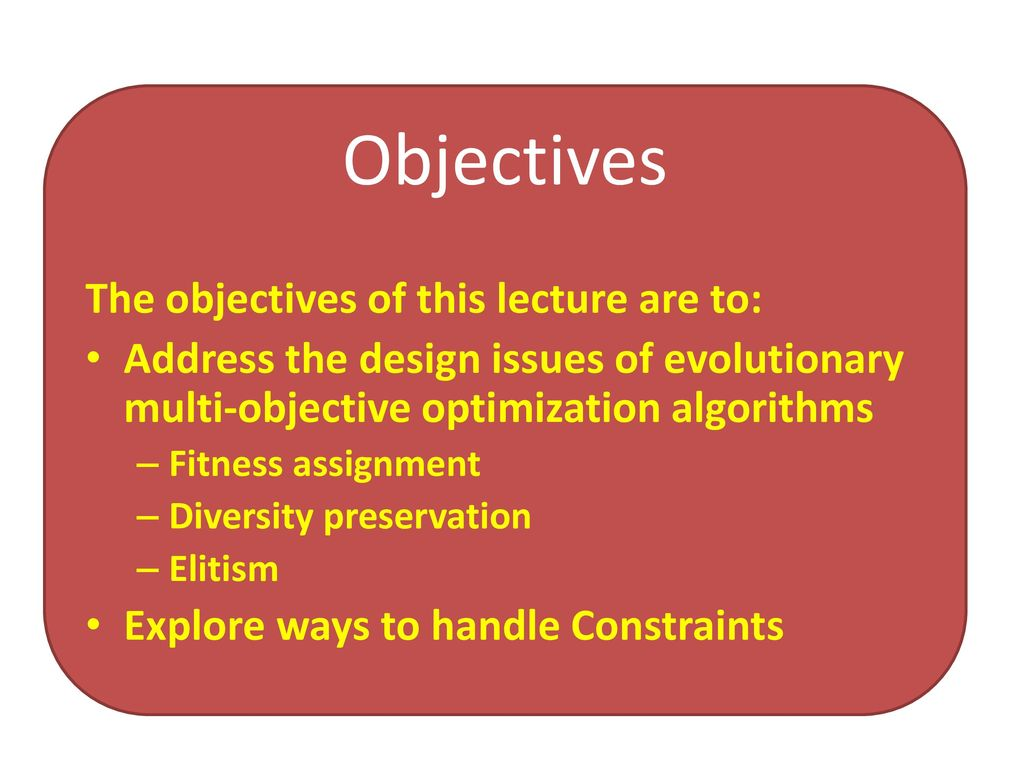 Objectives The objectives of this lecture are to: