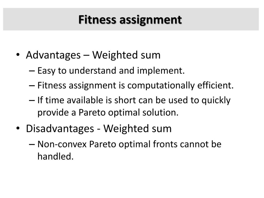 Fitness assignment Advantages – Weighted sum