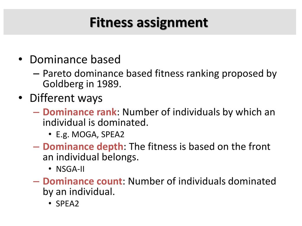 Fitness assignment Dominance based Different ways
