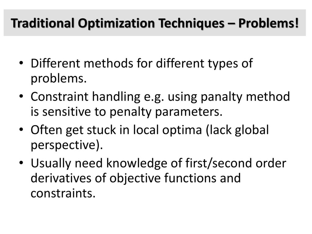Traditional Optimization Techniques – Problems!