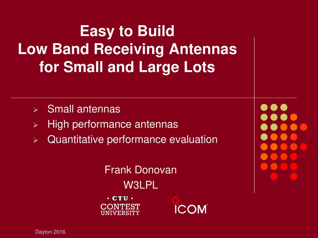 Easy to Build Low Band Receiving Antennas for Small and Large Lots