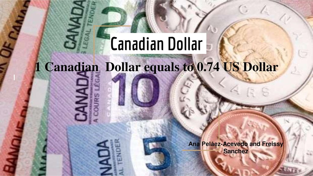 1 Canadian Dollar Equals To 0 74 Us