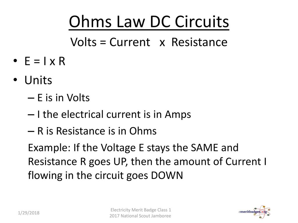 Dc Circuit Water Analogy Electricity Electronics Merit Badge Ppt Download Ohms Law Circuits Volts Current X Resistance E I R Units