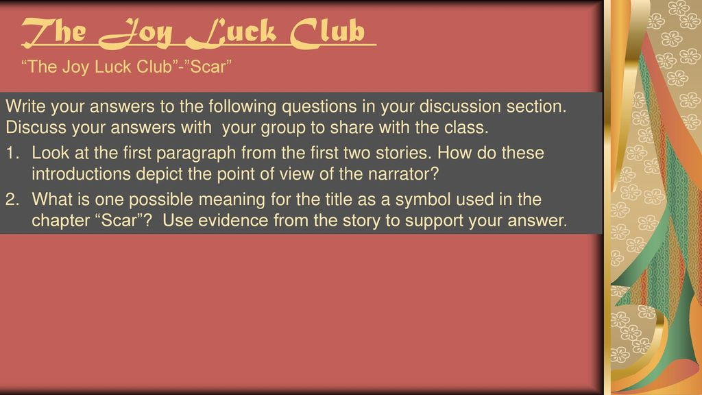 an analysis of the story of joy luck club In amy tan's the joy luck club, the author efficiently depicts the somber tone and the theme by using a succinct style of diction, images, details, language, sentence structure, point of view, and organization.