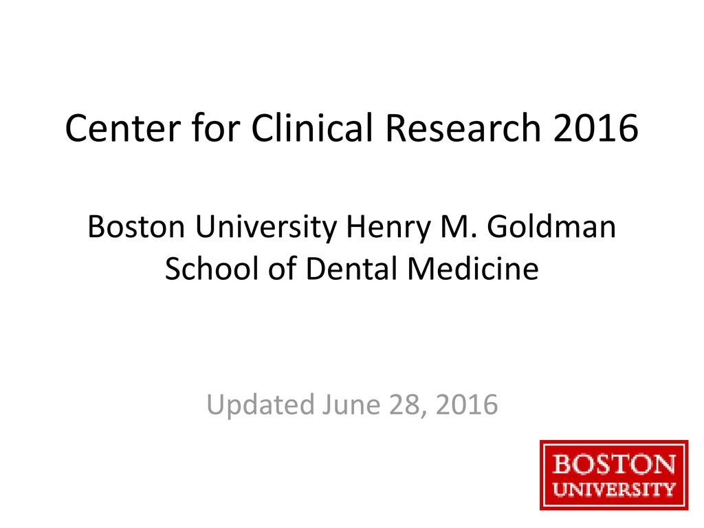 Center For Clinical Research 2016 Boston University Henry M Ppt