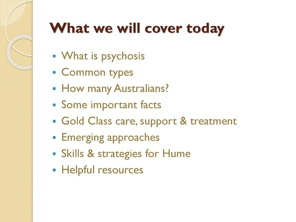 Emerging Psychosis When To Worry About >> Working With People Experiencing Psychosis Ppt Download