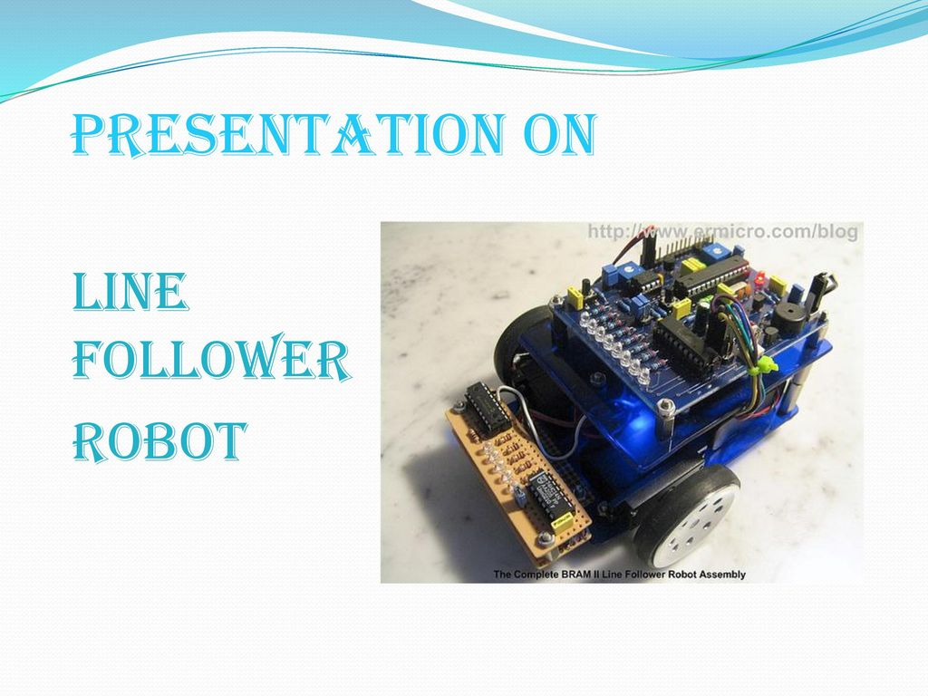 PRESENTATION ON Line follower robot  - ppt download