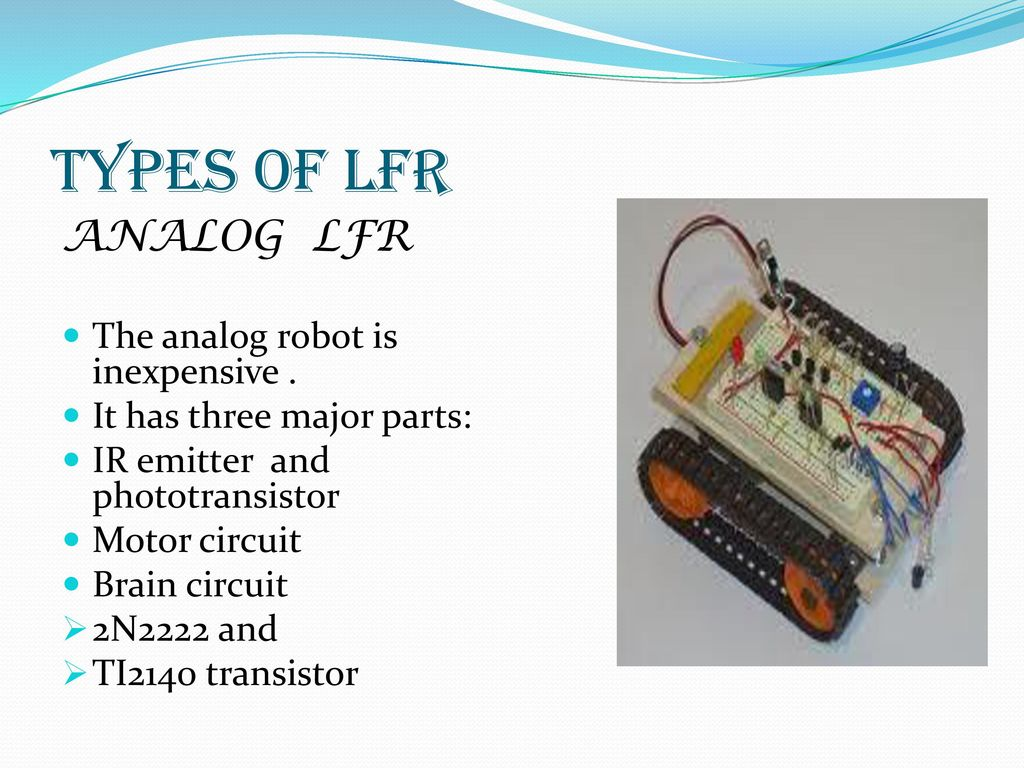 Presentation On Line Follower Robot Ppt Download 2 Transistor Requirement Of The Lfr Must Be Capable Following A