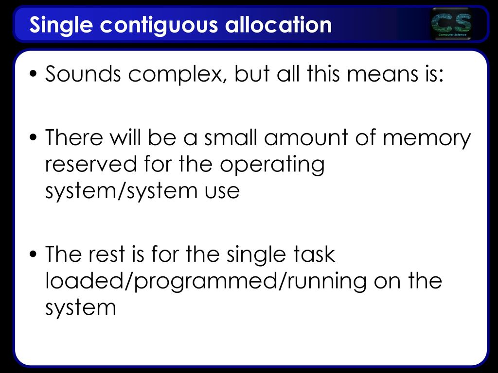 Single contiguous allocation