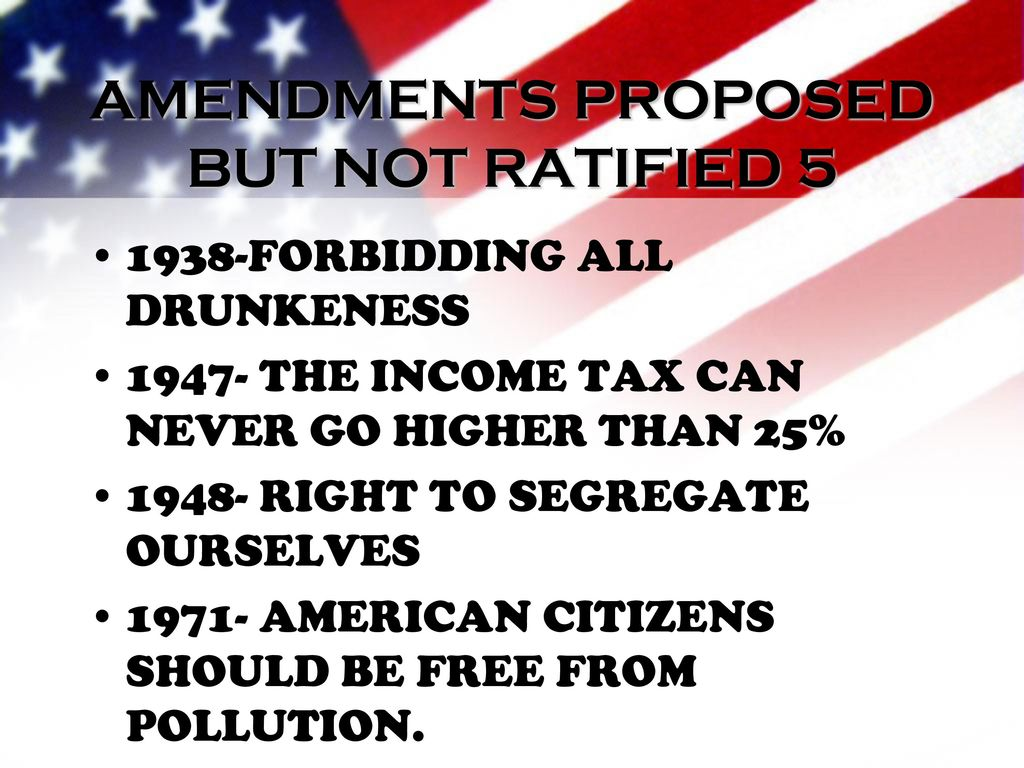 Amendments Proposed But Not Ratified 5