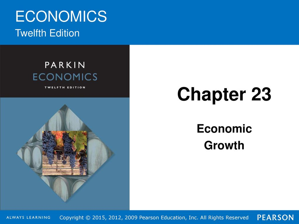 1 ECONOMICS Twelfth Edition Chapter 23 Economic Growth