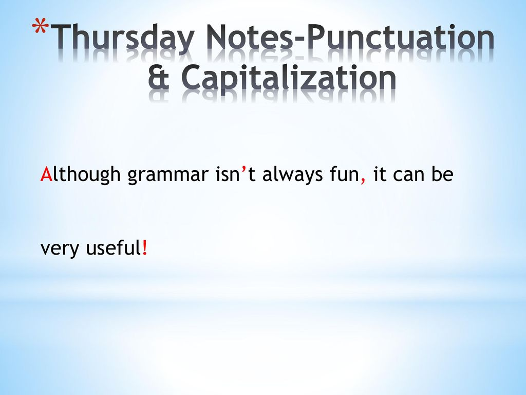 Thursday Notes-Punctuation & Capitalization