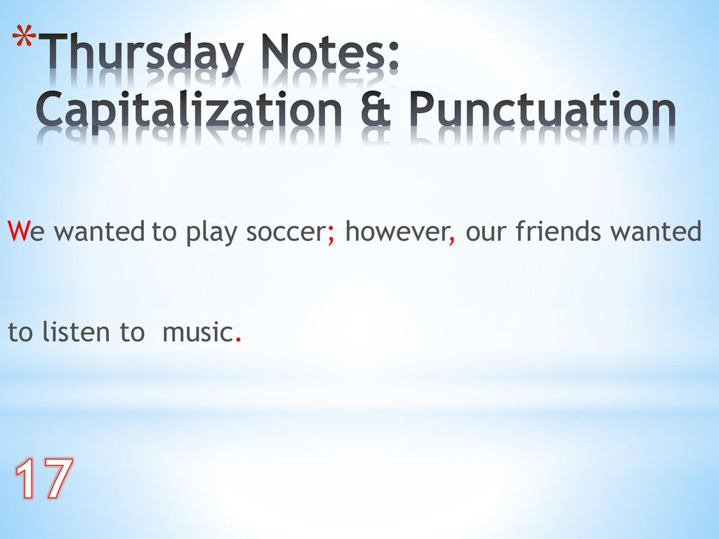 17 Thursday Notes: Capitalization & Punctuation