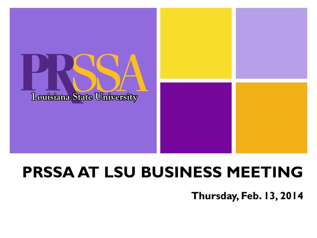 PRSSA AT LSU BUSINESS MEETING - ppt download