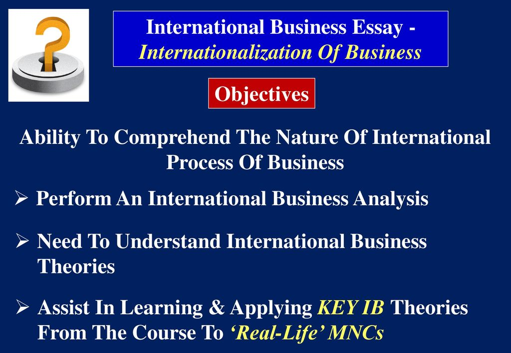 Arguing Essay  Attack On Pearl Harbor Essay also Essay On Social Issues International Business Essay  Internationalization Of  Compare And Contrast Essay On Two Friends