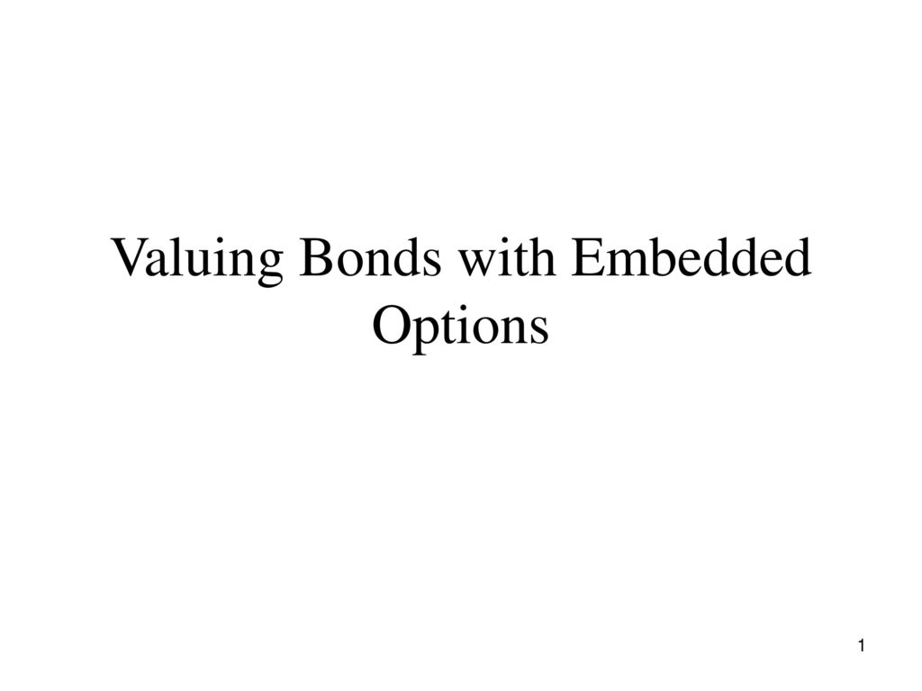 Presentation On Theme Valuing Bonds With Embedded Options Transcript 1