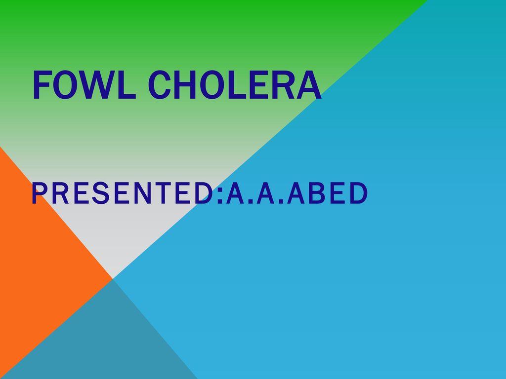 Fowl cholera.