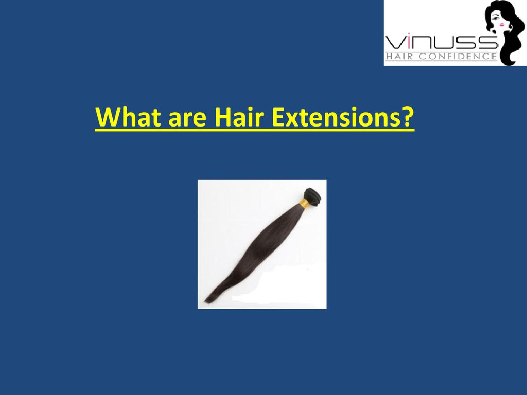 What Are Hair Extensions Ppt Download