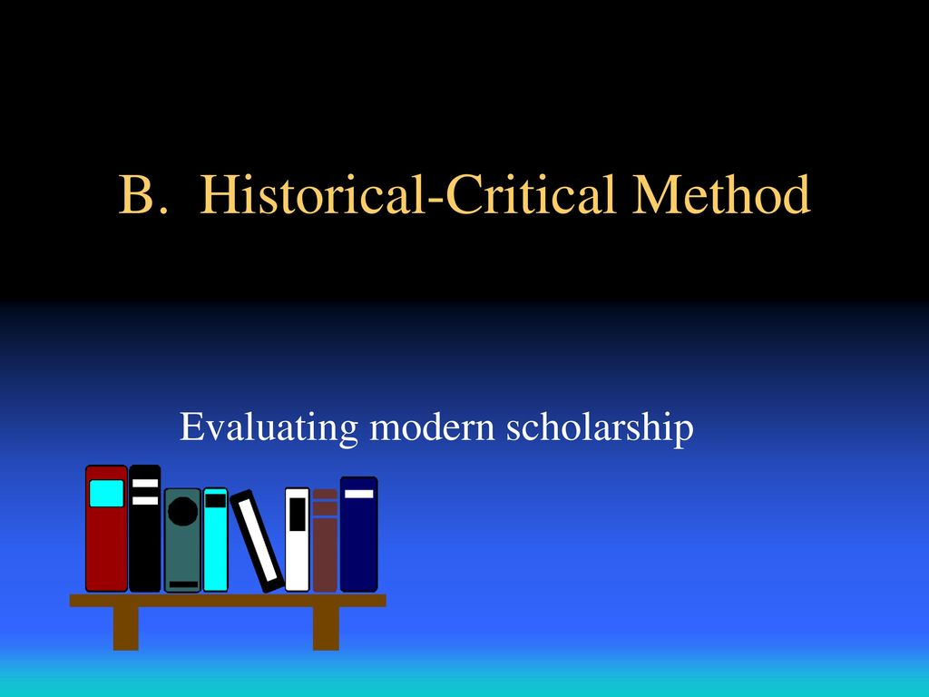 B  Historical-Critical Method - ppt download