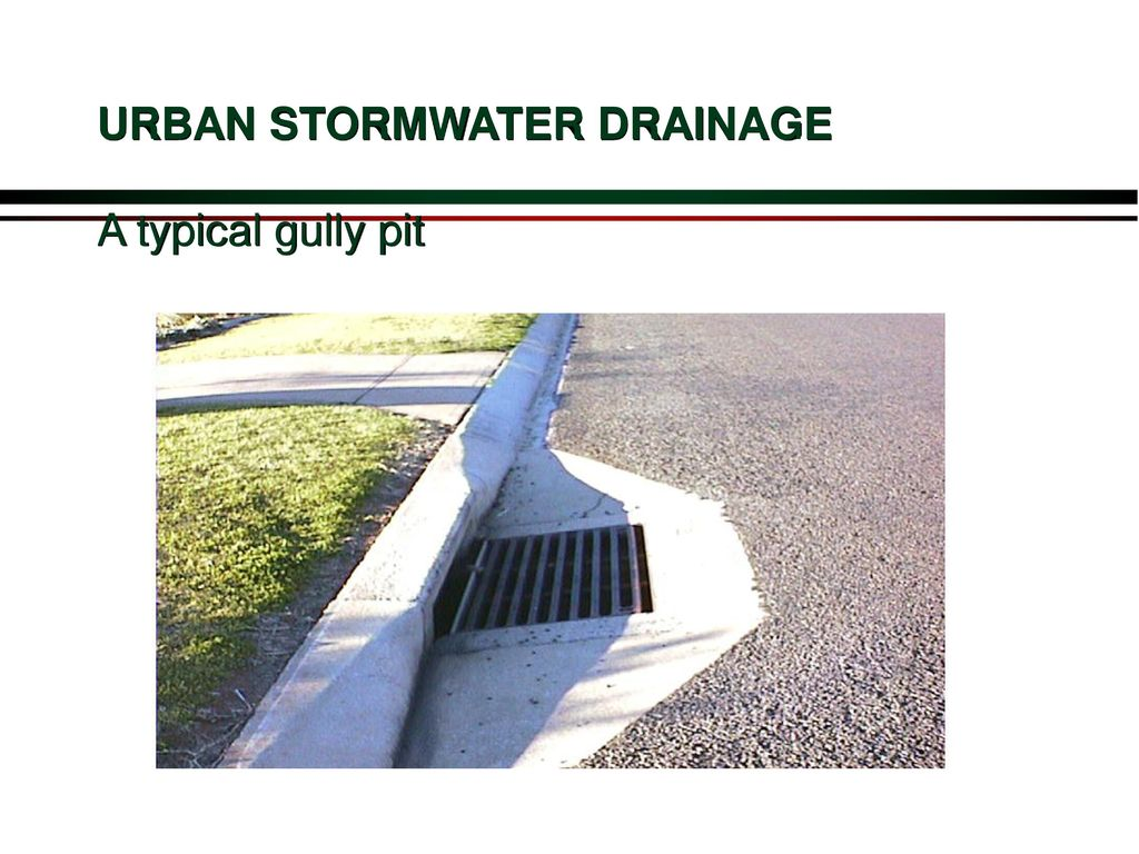 URBAN STORMWATER DRAINAGE A typical gully pit - ppt download