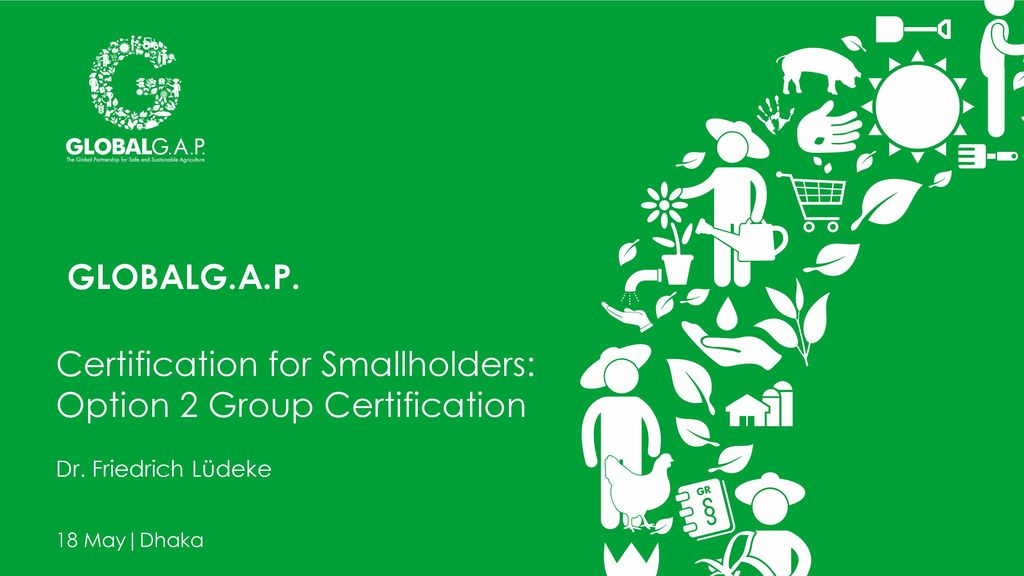 Certification For Smallholders Option 2 Group Certification Ppt