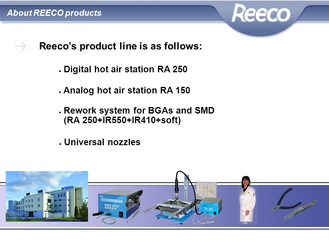 Reeco's product line is as follows:
