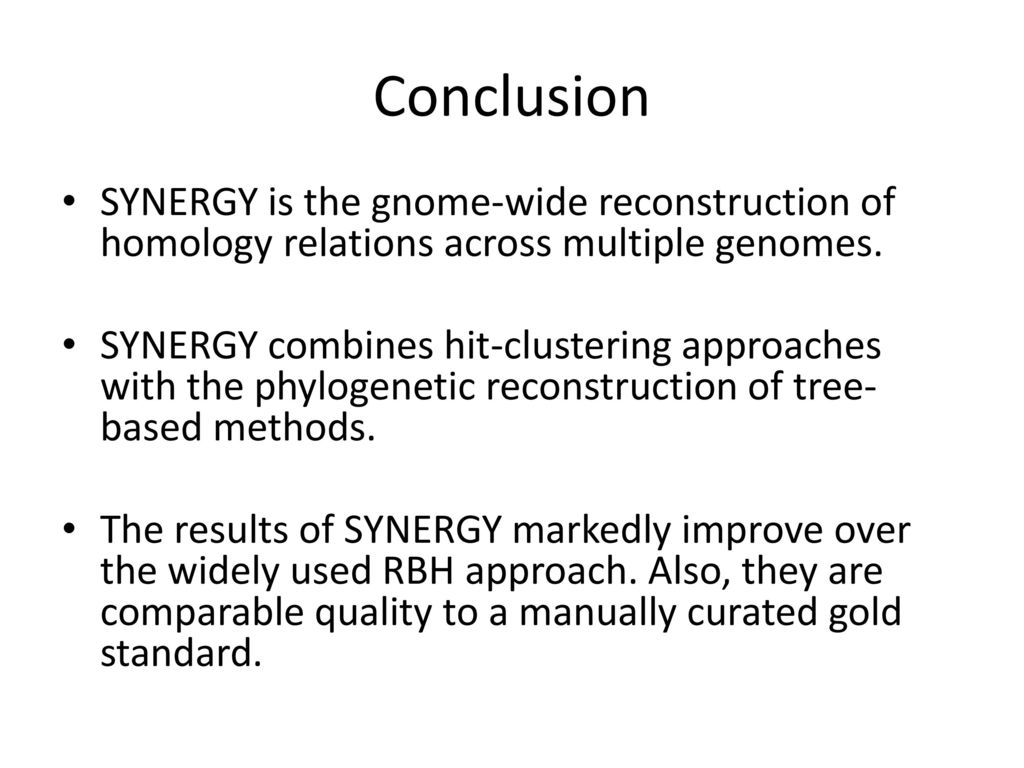 Conclusion SYNERGY is the gnome-wide reconstruction of homology relations across multiple genomes.