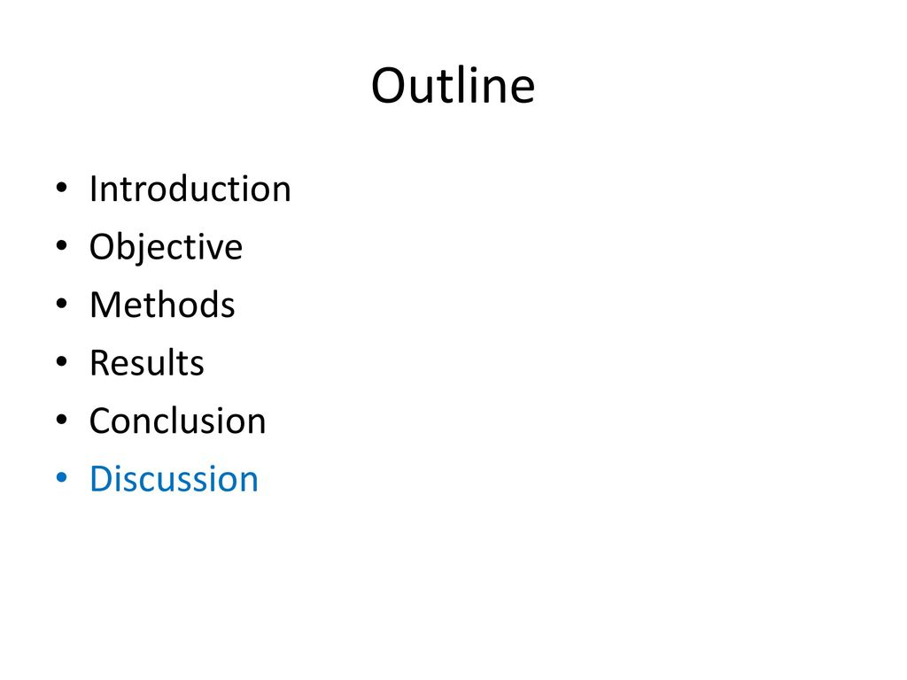 Outline Introduction Objective Methods Results Conclusion Discussion