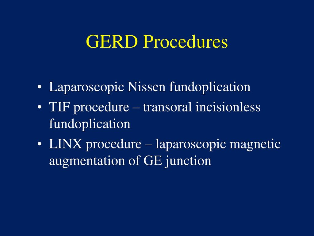 Minimally Invasive Techniques for GERD - ppt download