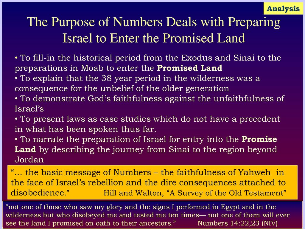 Analysis The Purpose of Numbers Deals with Preparing Israel to Enter the  Promised Land.