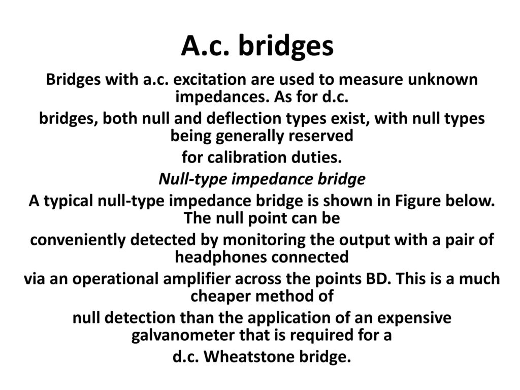 Engineering Measurements Ppt Download Connected To The Potentiometric Circuit As A Null Detector Switch Type Impedance Bridge