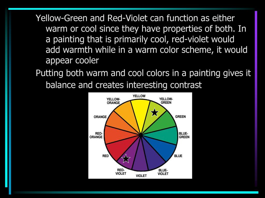 Yellow Green And Red Violet Can Function As Either Warm Or Cool Since They