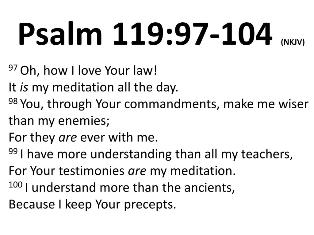 psalm 119 nkjv 97 oh how i love your law it is my meditation