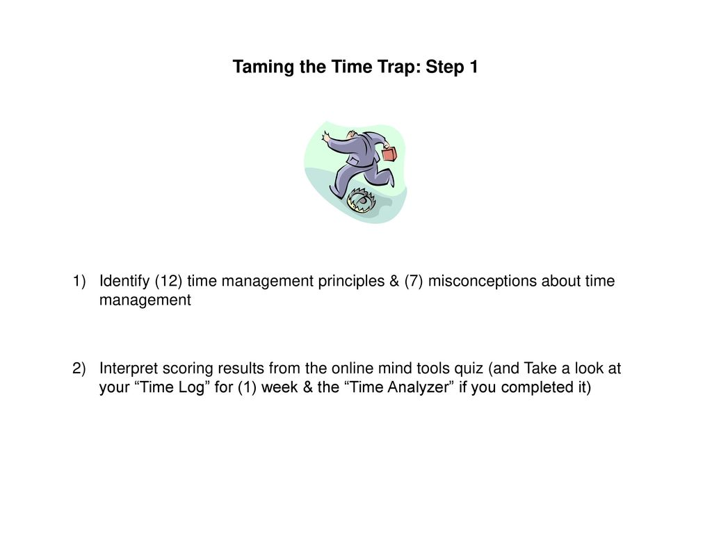 Taming The Time Trap Step 1
