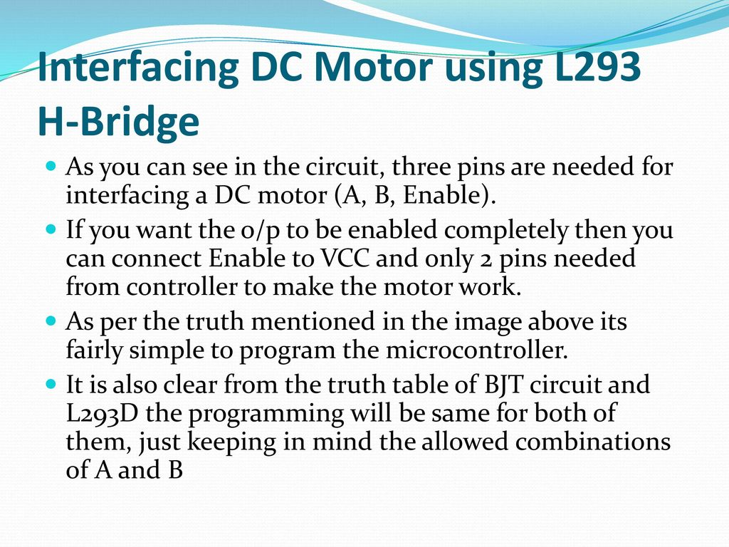 Microcontroller And Interfacing Ppt Download Simple Schematic For A Dc Motor Using L293d Is Shown L293 H Bridge