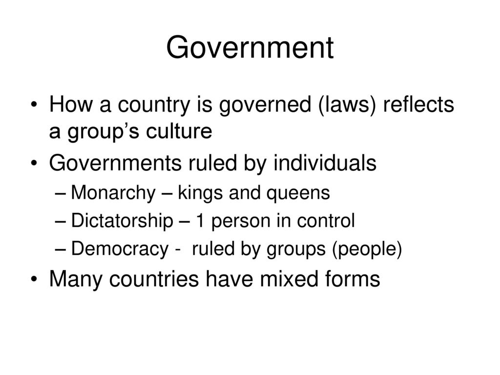 Government How A Country Is Governed Laws Reflects A Groups Culture