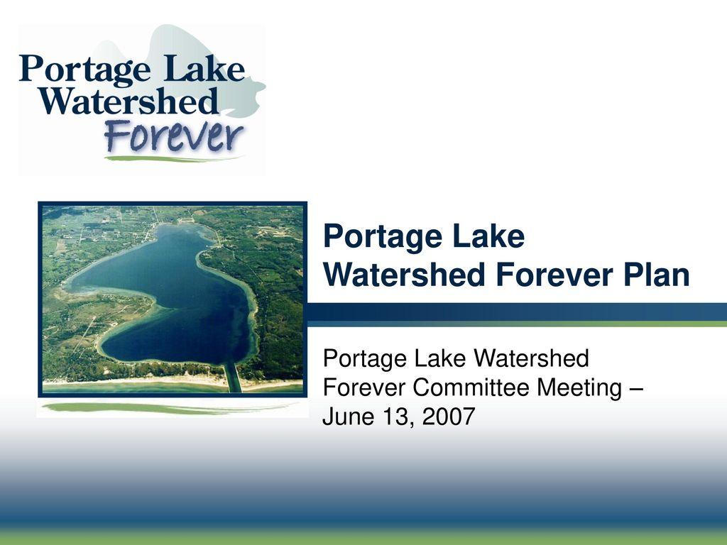 Portage Lake Watershed Forever Plan - ppt download