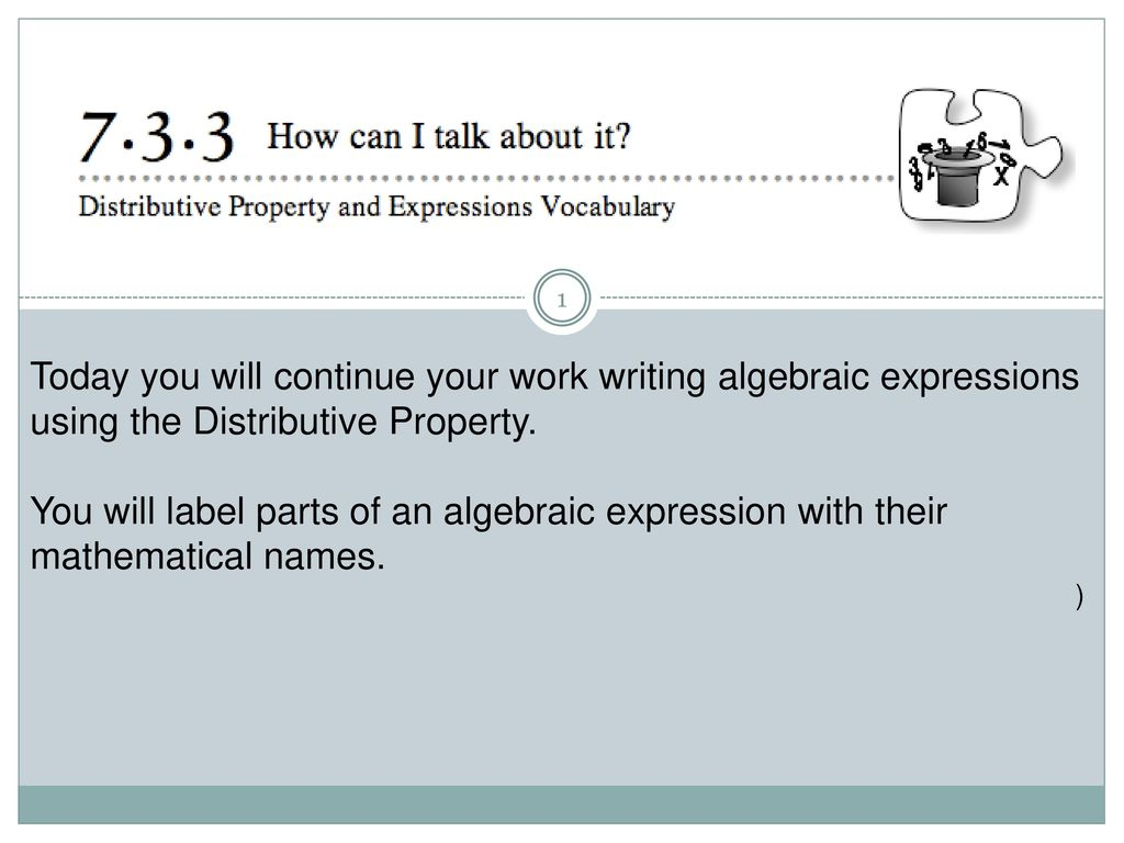 Today you will continue your work writing algebraic expressions ...